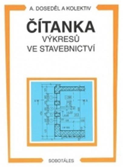 Doseděl A.: Čítanka výkresů ve stavebnictví