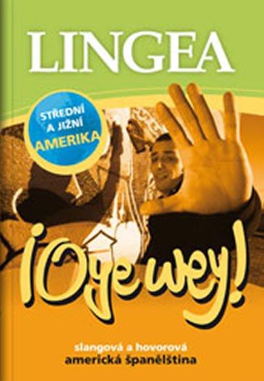 neuveden: Oye wey! Slangová a hovorová americká španělština