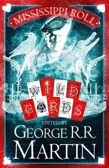 Martin George R. R.: Mississippi Roll: Wild Cards