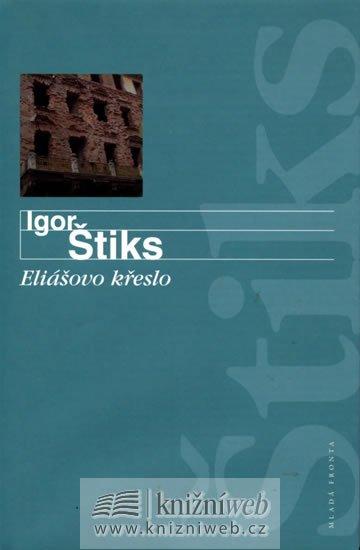 Štiks Igor: Eliášovo křeslo