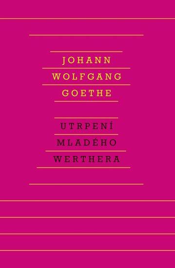 Goethe Johann Wolfgang: Utrpení mladého Werthera