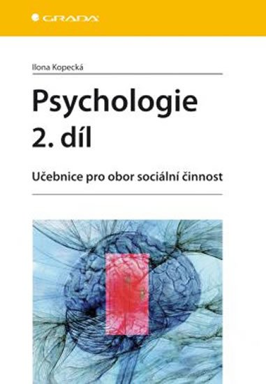 Kopecká Ilona: Psychologie 2. díl - Učebnice pro obor sociální činnost