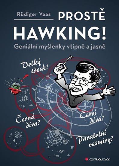 Vaas Rüdiger: Prostě Hawking! - Geniální myšlenky vtipně a jasně