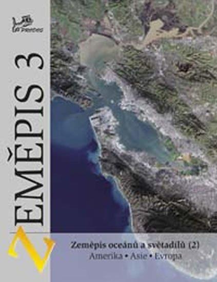 Voženílek Vít: Zeměpis 3 - Zeměpis oceánů a světadílů 2 Amerika, Asie, Evropa