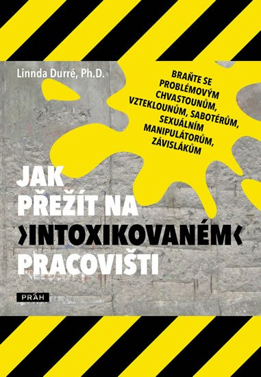 """Durré Linnda: Jak přežít na """"intoxikovaném"""" pracovišti"""