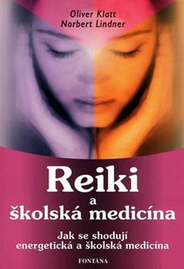 Klatt Oliver, Lindner Norbert,: Reiki a školská medicína