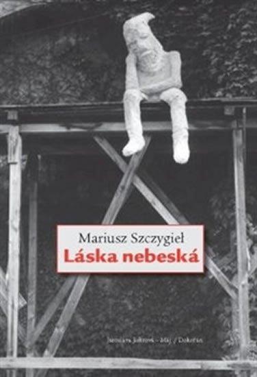 Szczygiel Mariusz: Láska nebeská
