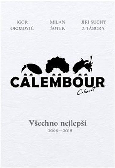 Orozovič Igor, Šotek Milan,: Cabaret Calembour - Všechno nejlepší 2008-2018