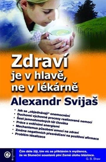 Svijaš Alexandr: Zdraví je v hlavě, ne v lékárně
