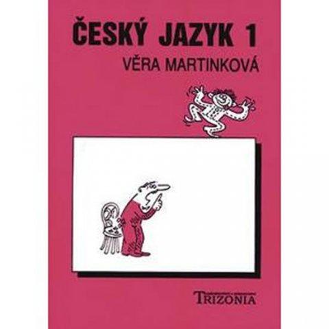 Martinková Věra: Český jazyk pro 1.ročník SŠ