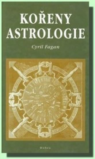 Fagan Cyril: Kořeny astrologie