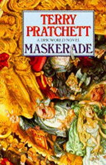 Pratchett Terry: Maskerade : (Discworld Novel 18)