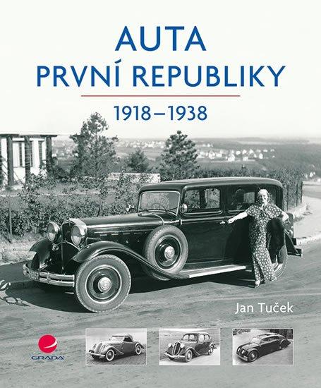 Tuček Jan: Auta první republiky 1918-1938