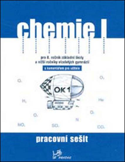 kolektiv autorů: Chemie I - Pracovní sešit s komentářem pro učitele