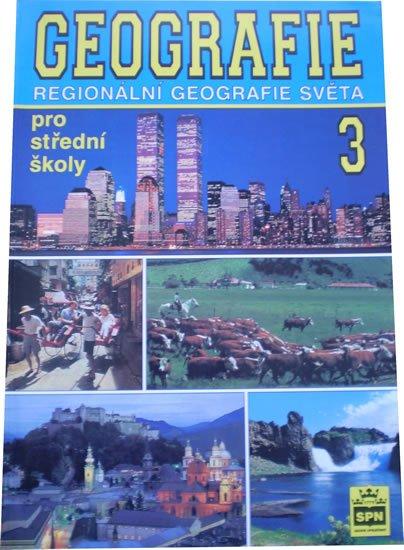 Demek Jaromír a kolektiv: Geografie pro střední školy 3 - Regionální geografie světa