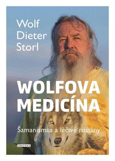 Storl Wolf-Dieter: Wolfova medicína - Šamanismus a léčivé rostliny