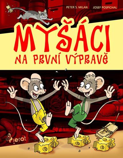 Milan Peter S.: Myšáci na první výpravě