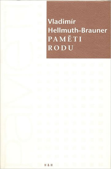 Hellmuth-Brauner Vladimír: Paměti rodu