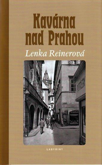 Reinerová Lenka: Kavárna nad Prahou