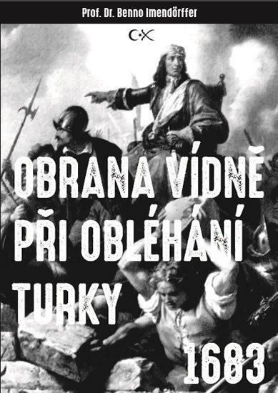 Imendörffer Beno: Obrana Vídně při obléhání Turky 1683