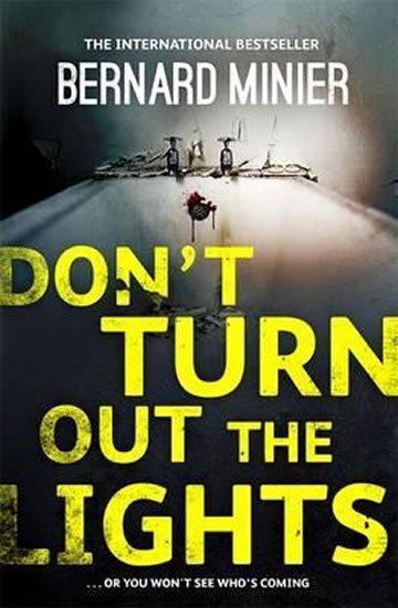 Minier Bernard: Don´t Turn Out the Lights