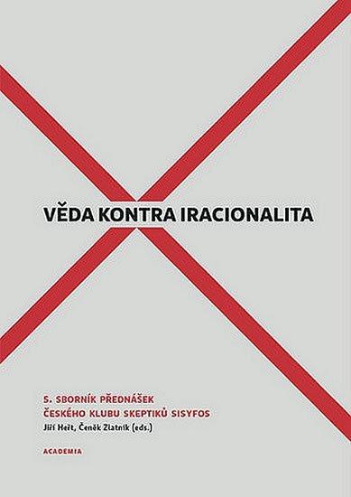 Heřt Jiří, Zlatník Čeněk,: Věda kontra iracionalita 5