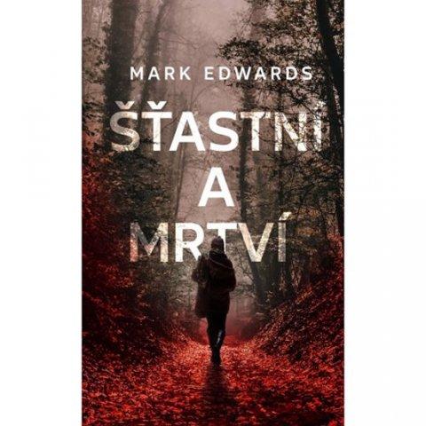 Edwards Mark: Šťastní a mrtví