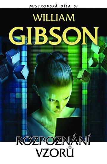 Gibson William: Rozpoznání vzorů Mistrovská díla SF