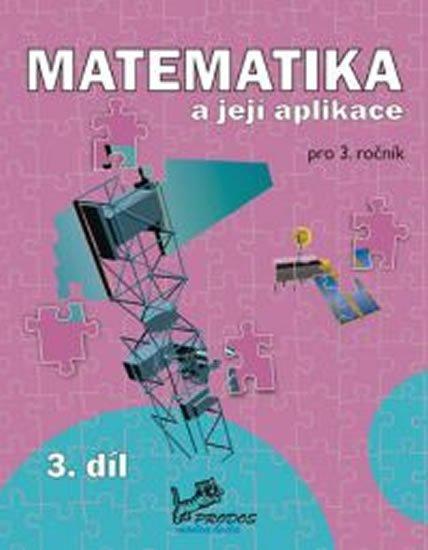 Mikulenková a kolektiv Hana: Matematika a její aplikace 3 – 3. díl