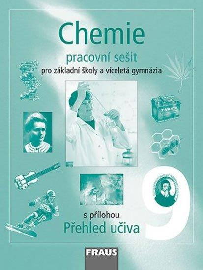 kolektiv autorů: Chemie 9 pro ZŠ a víceletá gymnázia - Pracovní sešit