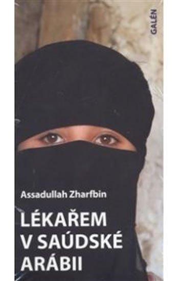 Zharfbin Assadullah: Lékařem v Saúdské Arábii