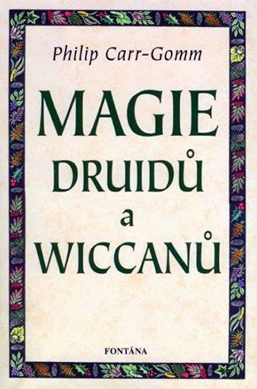 Carr-Gomm Philip: Magie druidů a wiccanů