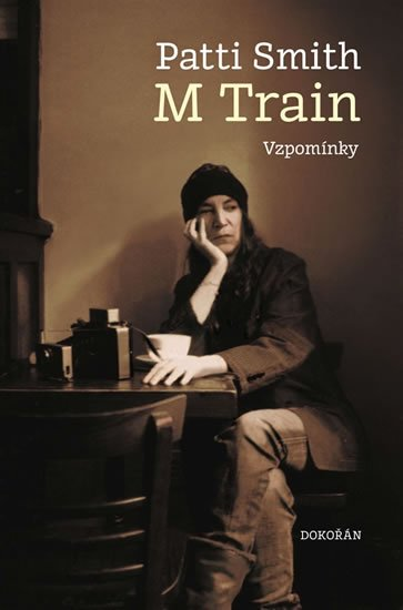 Smith Patti: M Train - Vzpomínky