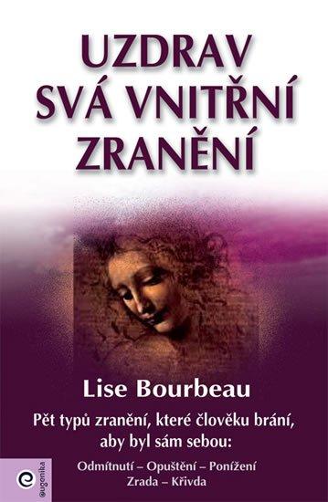 Bourbeau Lise: Uzdrav svá vnitřní zranění