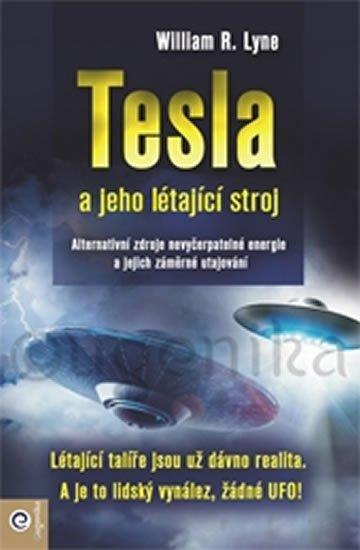 Lyne William R.: Tesla a jeho létající stroj