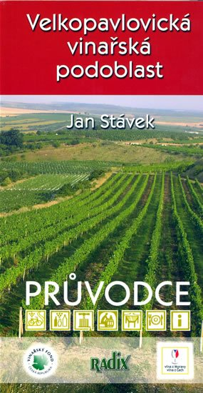 Stávek Jan: Velkopavlovická vinařská podoblast - průvodce