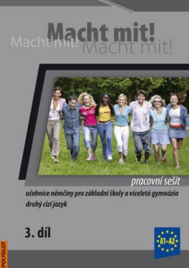Jankásková Miluše,Dusilová Doris,Schneider Mark,Krüger Jens,: Macht Mit 3 Pracovní sešit