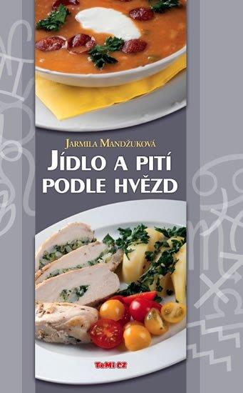 Mandžuková Jarmila: Jídlo a pití podle hvězd