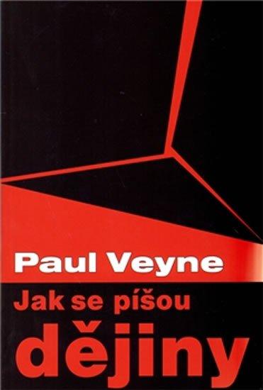 Veyne Paul: Jak se píšou dějiny