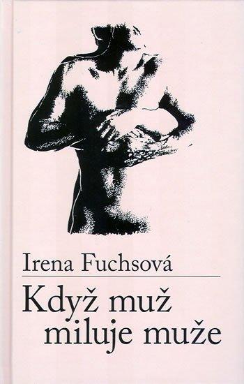Fuchsová Irena: Když muž miluje muže