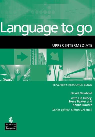 Newbold David: Language to Go Upper Intermediate Teacher´s Resource Book