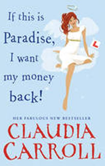 Carroll Claudia: If This is Paradise, I Want My Money Back