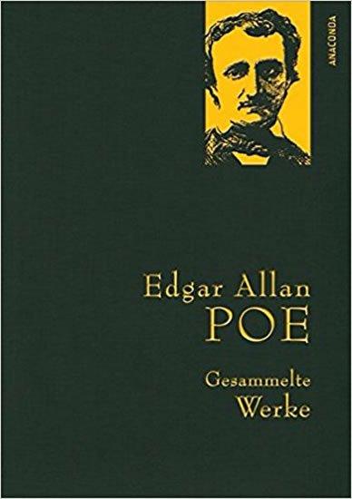 Poe Edgar Allan: Gesammelte Werke: Edgar Allan Poe