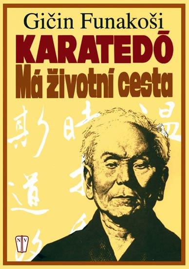Funakoši Gičin: Karatedó - Má životní cesta