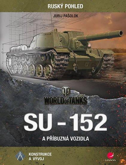 Pašolok Jurij: SU-152 a příbuzná vozidla - Konstrukce a vývoj