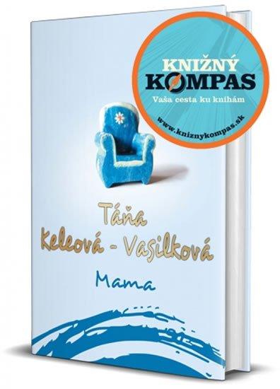 Keleová-Vasilková Táňa: Mama