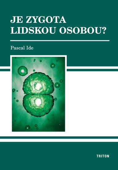 Ide Pascal: Je zygota lidskou osobou?