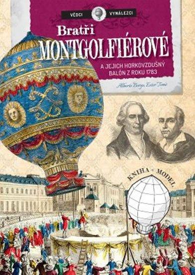 Tome Ester, Borgo Alberto,: Vědci a vynálezy - Bratři Mongolfierovi