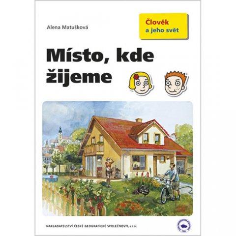 Matušková Alena: Místo, kde žijeme - učebnice