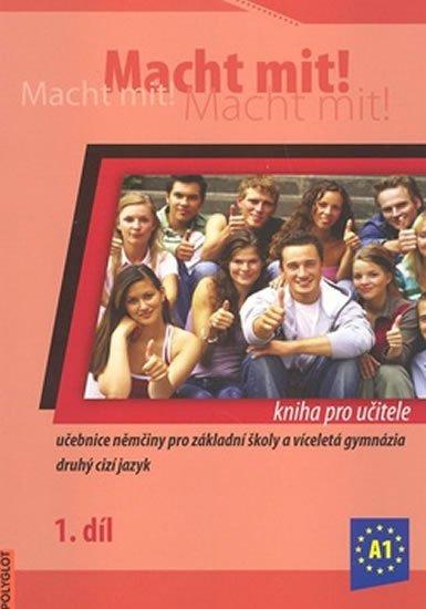 Jankásková Miluše,Dusilová Doris,Schneider Mark,Krüger Jens,: Macht Mit 1 kniha pro učitele